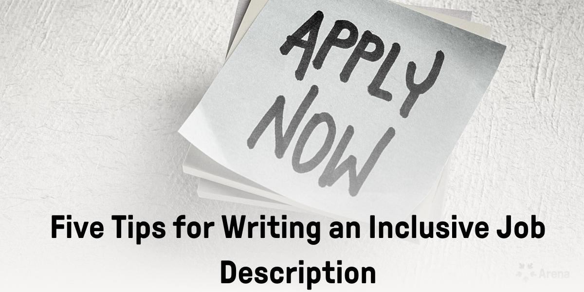 Five Tips for Writing an Inclusive Job Description